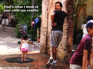 See what I think of your child tax credits?